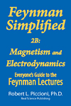 Feynman Lectures Simplified 2B: Magnetism & Electrodynamics